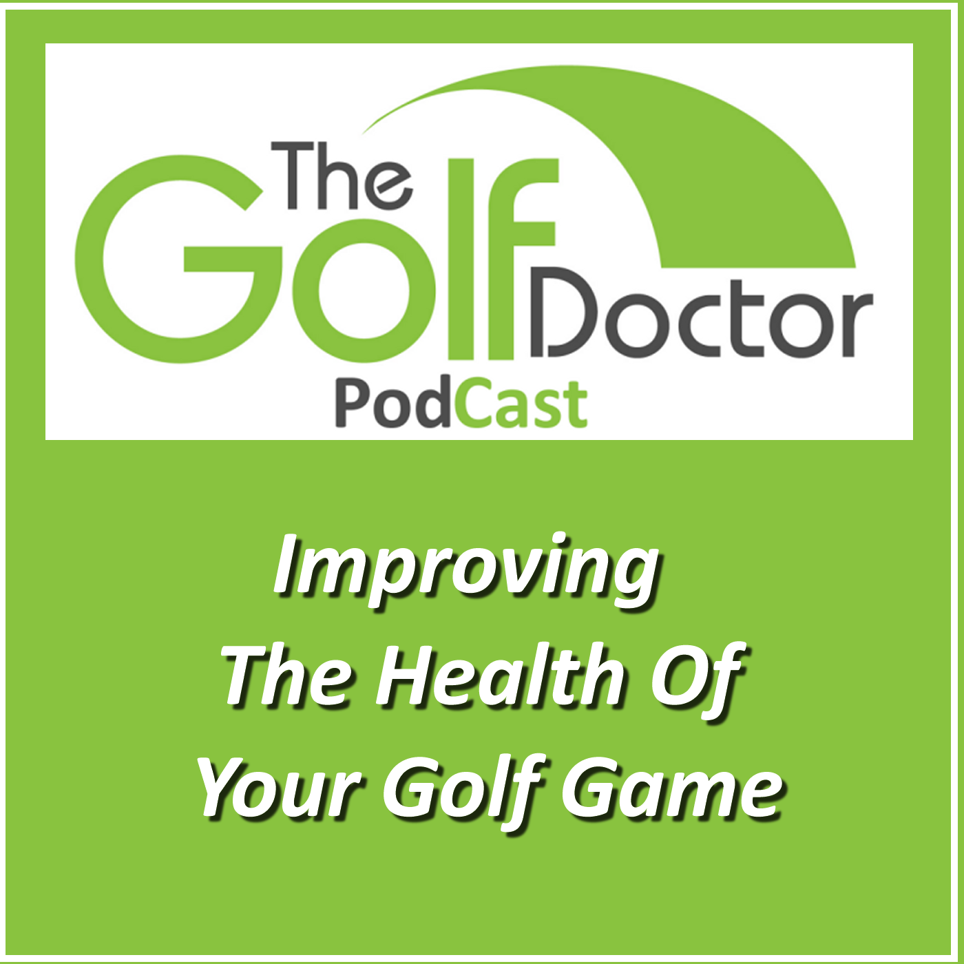 The Golf Doctor Podcast